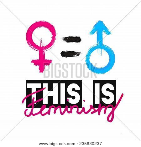 Fashion Slogan This Is Feminism. Feminist Slogan, Design T-shirt Print Or Embroidery, Patches. Typog