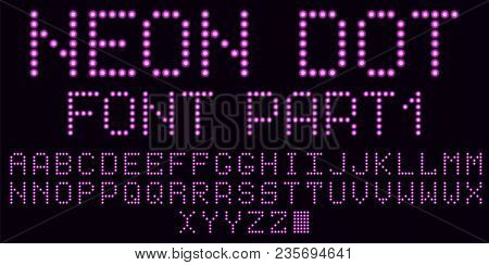 Neon Dot Font In Purple, Part 1. Vector Handmade Alphabet Consisting Of Neon Dots. Uppercase Neon Le
