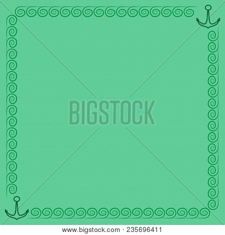 Frame Green. Border From Waves And Anchors. Decoration Sea Concept. Color Framework Isolated On Ligh