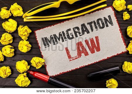 Conceptual Hand Writing Showing Immigration Law. Business Photo Text National Regulations For Immigr