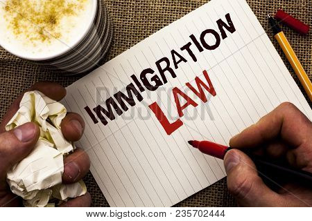 Writing Note Showing  Immigration Law. Business Photo Showcasing National Regulations For Immigrants