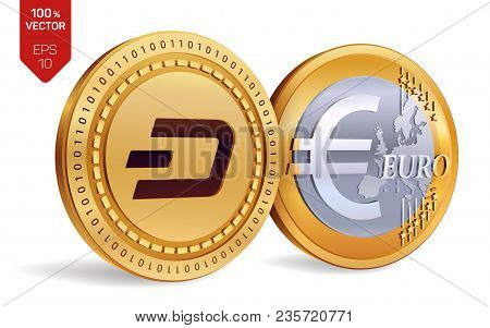 Dash. Euro. 3d Isometric Physical Coins. Digital Currency. Cryptocurrency. Golden Coins With Dash An