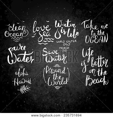 Water And Ocean Collection. Set Of Hand Drawn Vector Lettering Phrases. Modern Motivating Calligraph