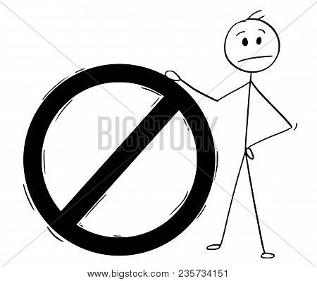 Cartoon Stick Man Drawing Conceptual Illustration Of Upset Businessman Standing With Big Forbidden S