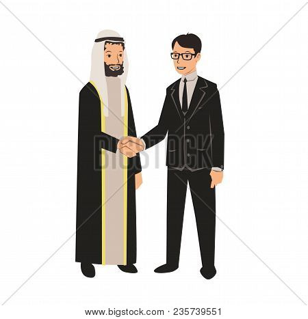 Arab And European Businessmen Shaking Hands. Business Meeting With Arab Partners. Vector Illustratio