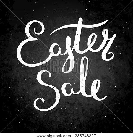 Easter Sale. Hand Drawn Vector Lettering Phrase. Modern Motivating Calligraphy Decor For Wall, Poste