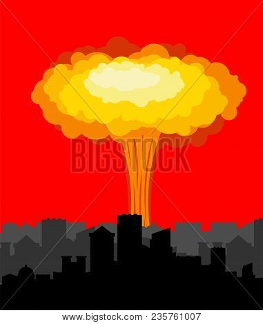 Nuclear Explosion In City. War In Town. Large Red Explosive Chemical Mushroom.