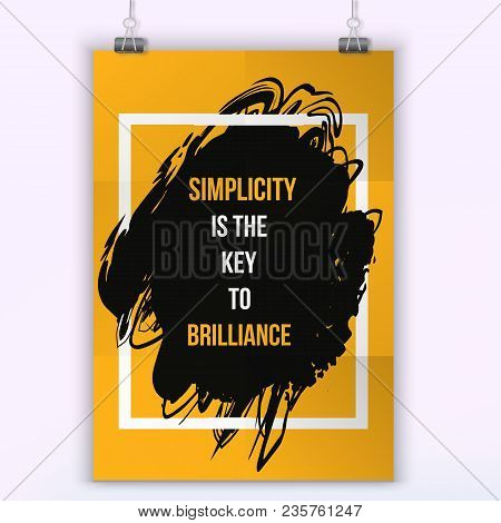 Simplicity Quote Typography. Wise Massage About Work. Vector Motivation Quote. Grunge Poster. Typogr