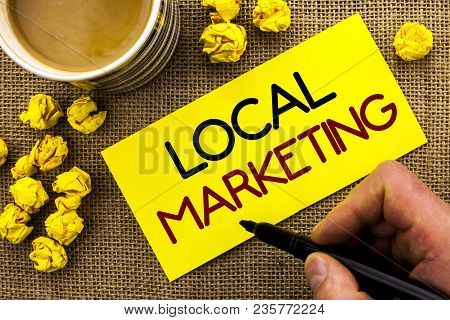 Text Sign Showing Local Marketing. Conceptual Photo Regional Advertising Commercial Locally Announce