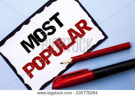 Conceptual Hand Writing Showing Most Popular. Business Photo Text Top Rating Bestseller Favorite Pro