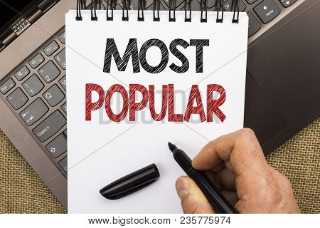 Word Writing Text Most Popular. Business Concept For Top Rating Bestseller Favorite Product Or Artis
