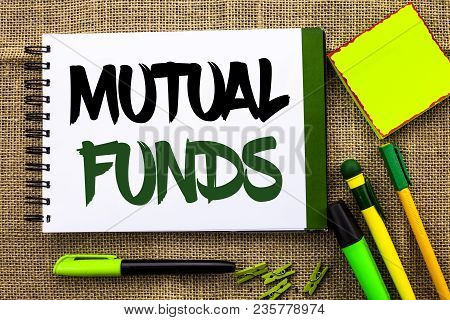 Text Sign Showing Mutual Funds. Conceptual Photo Investment Strategy To Purchase Shares With Other I