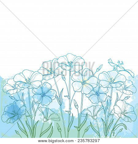 Vector Bouquet With Outline Flax Plant Or Linseed Or Linum Flower Bunch, Bud And Leaf In Blue On The