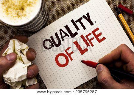 Writing Note Showing  Quality Of Life. Business Photo Showcasing Good Lifestyle Happiness Enjoyable
