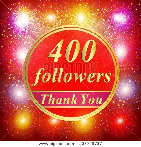 Bright Followers Background. 400 Followers Illustration With Thank You On A Ribbon. Illustration.
