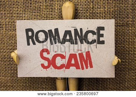 Conceptual Hand Writing Showing Romance Scam. Business Photo Text Dating Cheat Love Embarrassed Frau