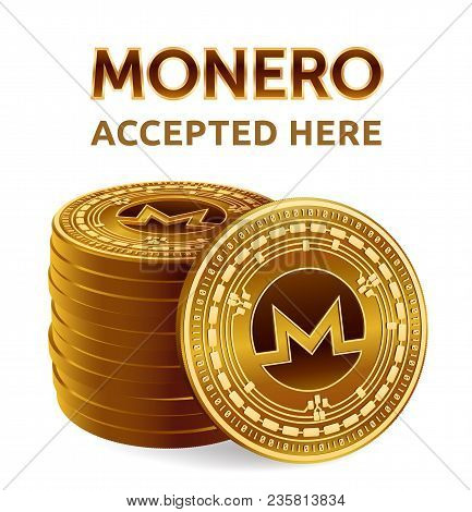 Monero. Accepted Sign Emblem. Crypto Currency. Stack Of Golden Coins With Monero Symbol Isolated On