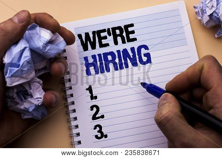 Handwriting Text We're Hiring. Concept Meaning Recruiting Hiring Now Recruitment Vacancy Announced H
