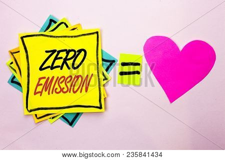 Text Sign Showing Zero Emission. Conceptual Photo Engine Motor Energy Source That Emits No Waste Pro
