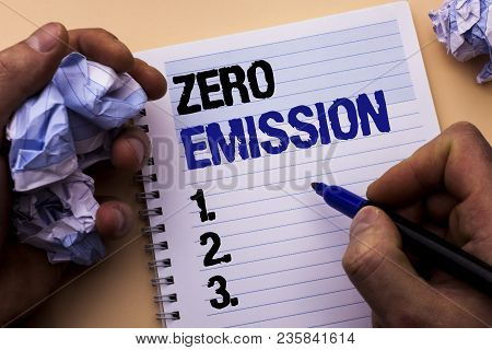 Handwriting Text Zero Emission. Concept Meaning Engine Motor Energy Source That Emits No Waste Produ