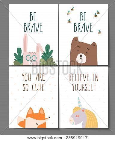 You Are So Cute. Be Brave. Believe In Yourself. Little Fox, Bear, Rabbit And Unicorn Posters Set For