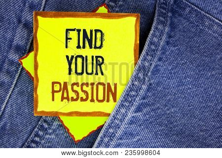 Conceptual Hand Writing Showing Find Your Passion. Business Photo Showcasing No More Unemployment Fi