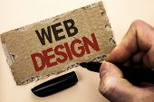 Writing note showing  Web Design. Business photo showcasing Web Layout Template Responsive Webpage Webdesign Sketch Navigation written by Man Holding Marker tear Cardboard Piece Plain Background. poster