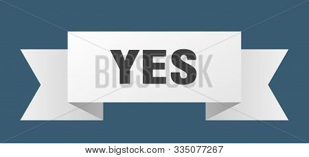 Yes Ribbon. Yes Isolated Sign. Yes Banner