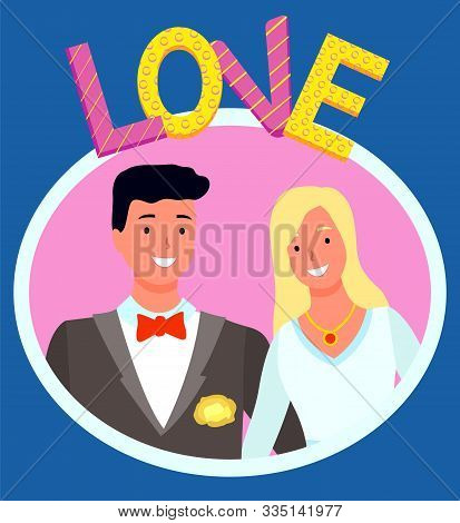Cute Wedding Couple Photo In Oval Shape Frame With Colorful Love Sign On Blue Background. Bridegroom