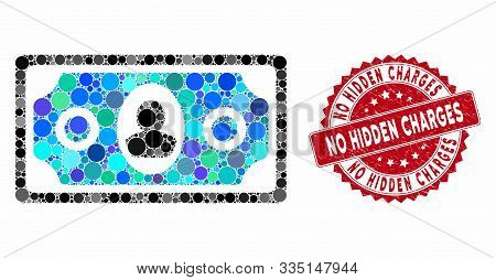 Mosaic Banknote And Grunge Stamp Watermark With No Hidden Charges Text. Mosaic Vector Is Created Fro