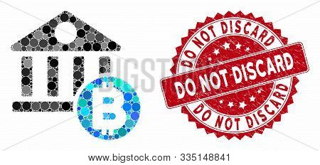 Mosaic Bitcoin bank and corroded stamp seal with Do Not Discard text. Mosaic vector is formed with Bitcoin bank icon and with randomized spheric items. Do Not Discard seal uses red color, poster