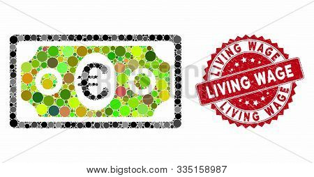 Mosaic Euro Banknote And Corroded Stamp Seal With Living Wage Caption. Mosaic Vector Is Created With