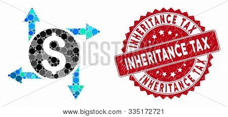 Collage Spend Money And Distressed Stamp Seal With Inheritance Tax Caption. Mosaic Vector Is Compose