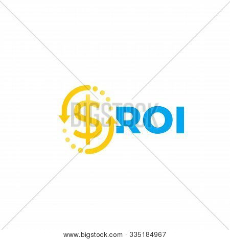 Roi, Return On Investment, Vector, Eps 10 File, Easy To Edit