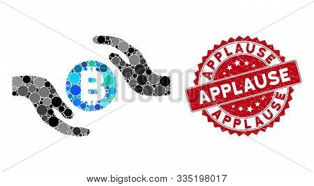 Mosaic Bitcoin Care Hands And Rubber Stamp Watermark With Applause Phrase. Mosaic Vector Is Formed W
