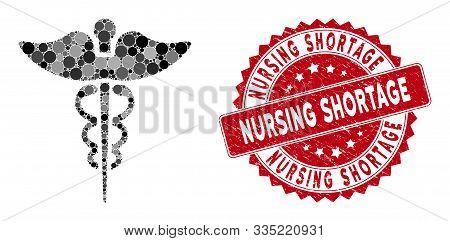 Mosaic Medicine Caduceus Symbol And Distressed Stamp Seal With Nursing Shortage Caption. Mosaic Vect