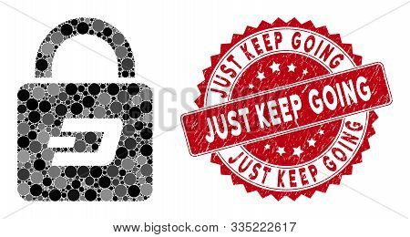 Mosaic Dash Lock And Rubber Stamp Watermark With Just Keep Going Caption. Mosaic Vector Is Formed Wi
