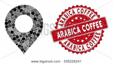 Mosaic Map Marker And Grunge Stamp Seal With Arabica Coffee Text. Mosaic Vector Is Formed With Map M
