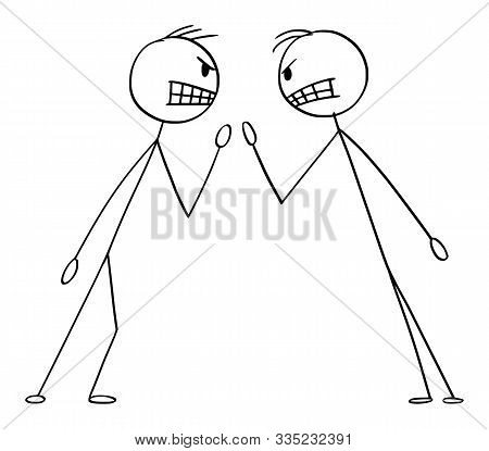 Cartoon Stick Figure Drawing Conceptual Illustration Of Two Angry Men Or Businessmen In Fight Argume