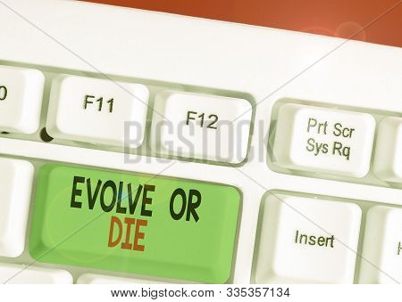 Handwriting text writing Evolve Or Die. Concept meaning Necessity of change grow adapt to continue living Survival. poster