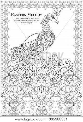 Peacock And Eastern Ethnic Motif, Traditional Muslim Ornament. Coloring Page For The Adult Coloring
