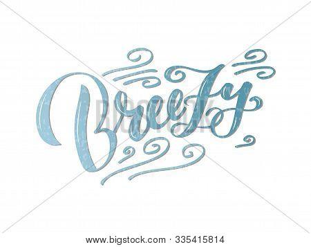 Illustration Of Breezy Brush Lettering For Banner, Flyer, Poster, Clothes, Postcard, Logo, Advertise
