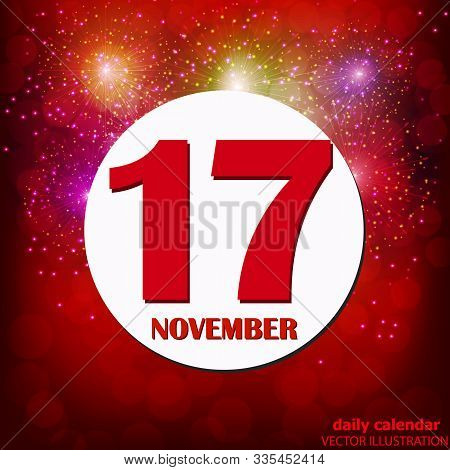 November 17 Icon. For Planning Important Day. Banner For Holidays And Special Days With Fireworks. N