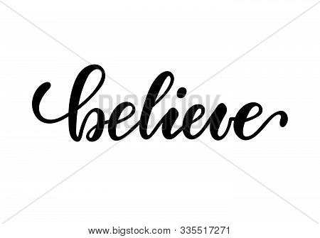 Lettering Poster Believe. Inspirational And Motivational Quotes, Isolated On White Background. Desig
