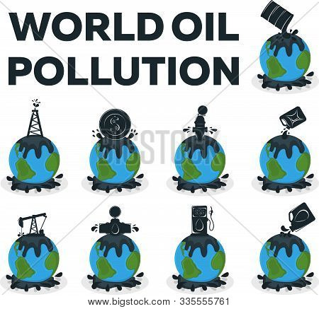 World Oil Pollution Concept Icon And Label. Earth Pollution By Petroleum. Catastrophe Symbol, Icon A
