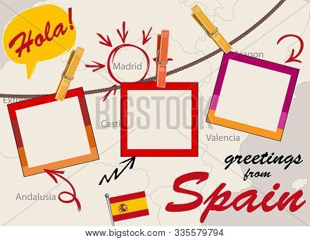 Vector Of Greeting Card With Spain With Spanish Map, Rope With Clothespins And Photos, Flag And Spee