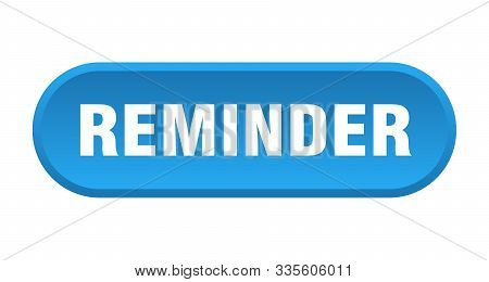 Reminder Button. Reminder Rounded Blue Sign. Reminder