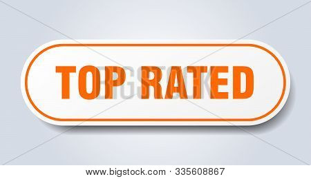 Top Rated Sign. Top Rated Rounded Orange Sticker. Top Rated