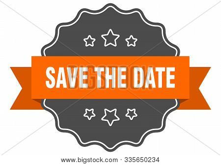 Save The Date Isolated Seal. Save The Date Orange Label. Save The Date