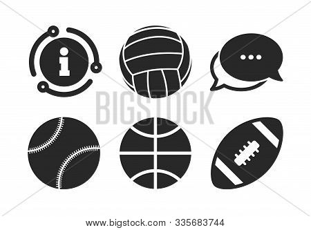 Volleyball, Basketball, Baseball And American Football Signs. Chat, Info Sign. Sport Balls Icons. Te